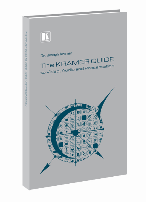 The Kramer Guide to Video, Audio and Presentation