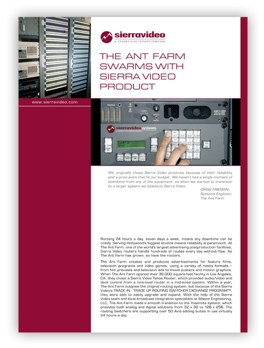 The ANT FARM SWARMS WITH SIERRA VIDEO PRODUCT